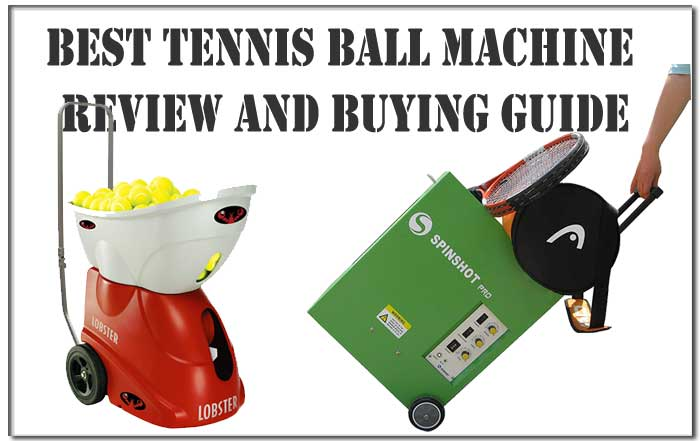 Best Tennis Ball Machine – Top 8 Reviews and Buying Guide