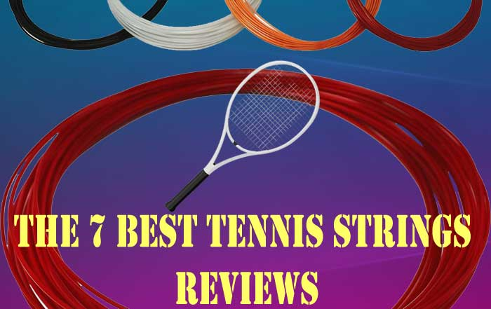 The 7 Best Tennis Strings Reviews in 2019