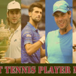 BEST TENNIS PLAYER MALE