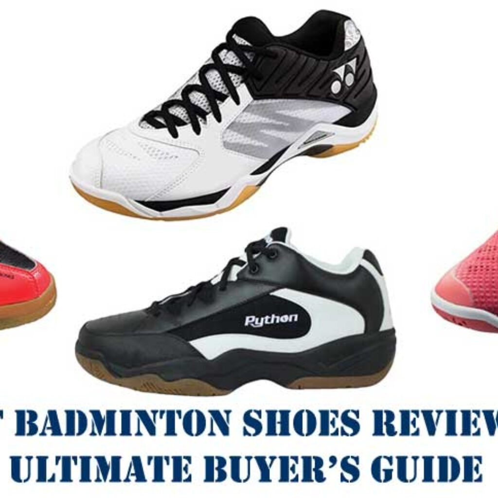 Best Badminton Shoes Reviews & Ultimate Buyer's Guide