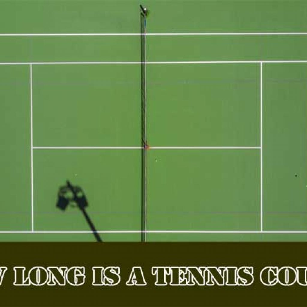 How Long Is A Tennis Court?