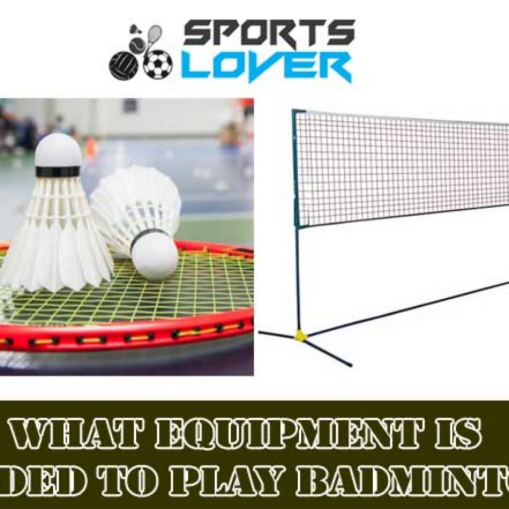 What Equipment Is Needed To Play Badminton