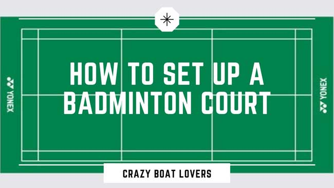 How To Set Up A Badminton Court