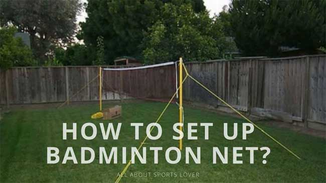 How To Set Up Badminton Net